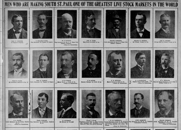 "MEN WHO ARE MAKING SOUTH ST. PAUL ONE OF THE GREATEST LIVE STOCK MARKETS IN THE WORLD NAT. P. ROGERS, Of Rogers & Rogers. . • FRED B. PAGE, Df Tomlinson. Stafford & Co» & C. L. KATE, Cattle Salesman for Tomllnson, Stafford & Co. uirlLi I t-Photo by Zimmerman, C. MILLER ULINE. Hog Salesman for Rogers & Rogers. WM. E. CARSON. Cattle Salesman for Rogers & Rogers. FRED FOXLET, Hog Salesman for Tomllnson, Stafford & Co. W. J. PATTON. Hog Salesman for the C. L. Haas Com mission Company. —Photo by Zimmerman. |i< J. R. F^UBUS. .. i- Jheep Buyer *** Swift & Co. »♦•"" by Zimmerman. X. SLIMMER. t>t Slimmer & Thomat,' JOS. P. NASH. Hog Buyer for Swift & Co. * ' I 7. S. BANGS. __J General Manager for Swift & Co. CHAS. L. HAAS. •resident of the Chas. L. Haas Commis sion Company and President of the South St Paul Live Stock Exchange. FRANK JOHNSON. Cattle Salesman for the C. L. Haas Com mission Company. F. B. BTROHM, jDattle Buyer for Swift & C 6. •-Photo by Zimmerman. . w W. M. CAMPBELL, ••---'■* General Manager of the W. M. Campbell Commission Company and Vice Presi dent of the National Live Stock Ex change. —Photo by Zimmerman. PRANK R. FRIEND. ] ', Df Friend. Crosby & Coy W»_. J. J. FLANAGAN, j^j, H\ Cashier Stock Yards Bank. ** jft —Photo by Zimmerman. • * JOHN MOBHIBR, Hog Salesman for the W. M. Campbell Commission Company. JAS. T. CROSBY, Of the Firm of Friend. Crosby & Co. — -'■ P. J. GIBBONS, • 4 Hog and Sheep Salesman of the Firm Of Friend, Crosby & Co. 1 • FRANK PIERSON. ' Cattl* Balesman for W. M. Campbell Commission Company. —Photo by Zimmerman,"